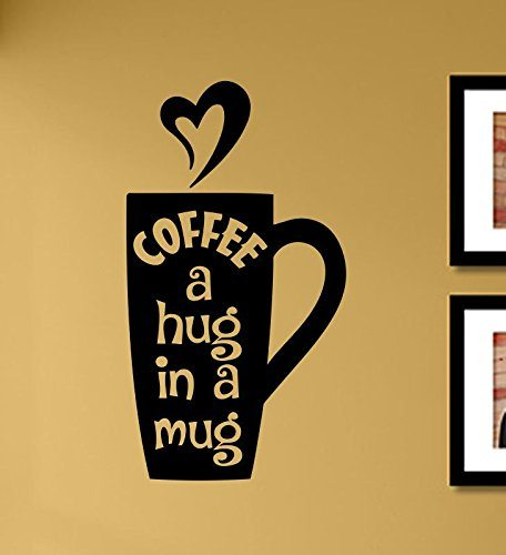 Coffee a hug in a mug Kitchen Morning Vinyl Wall Art Decal Sticker ...