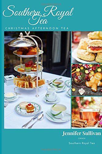 Southern royal tea christmas tea a collection of holiday afternoon southern royal tea christmas tea a collection of holiday afternoon tea recipes forumfinder Choice Image