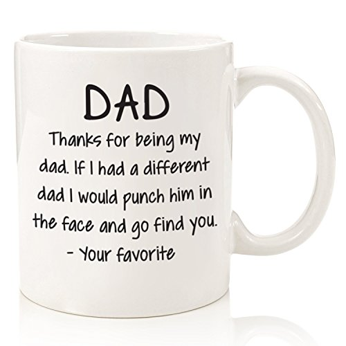 Thanks For Being My Dad Funny Mug Best Christmas Gifts Unique Gag Xmas Gift Him From Daughter Son Cool Birthday Present Idea A Father